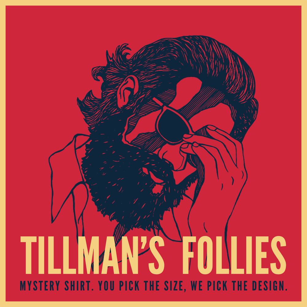 Tillman's Follies T-Shirts