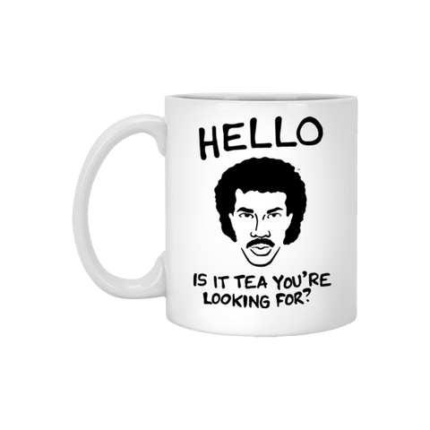 Is It Tea You're Lookin' For? Mug