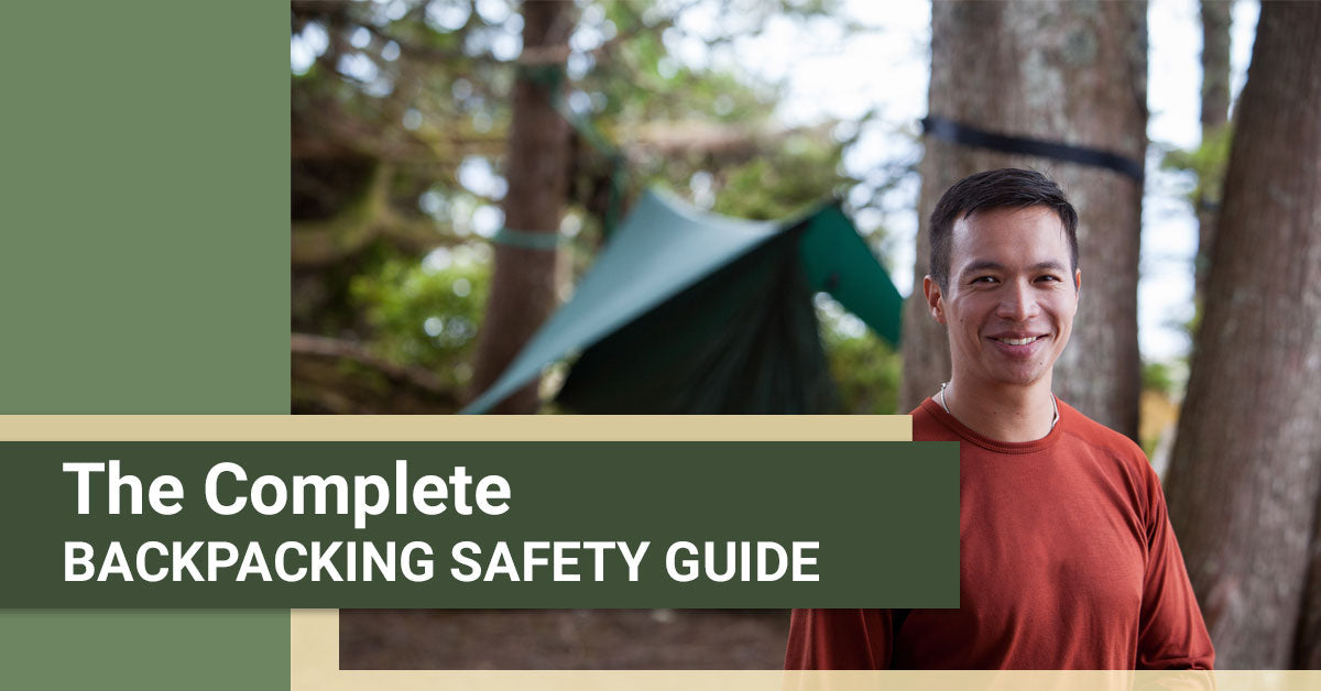 The Complete Backpacking Safety Guide