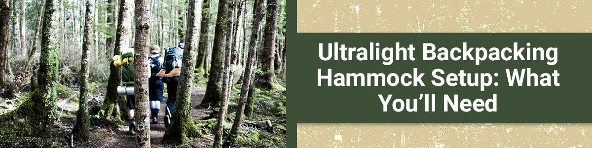 Ultralight Backpacking Hammock Setup What You'll Need