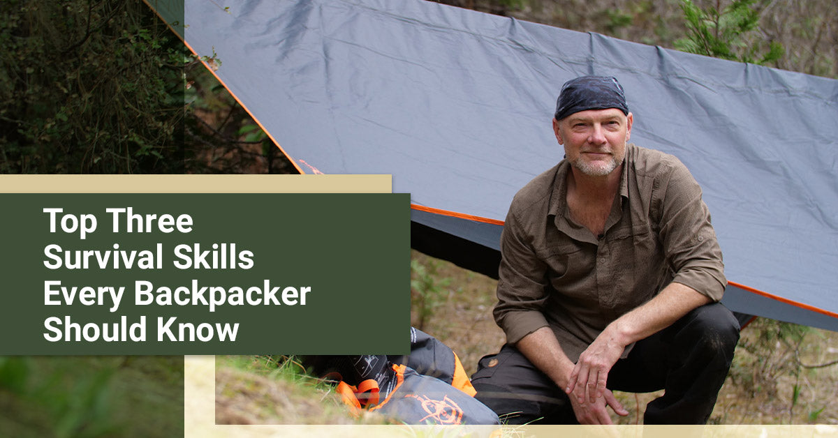 Top Three Survival Skills Every Backpacker Should Know