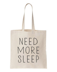 Need More Sleep Tote Bag