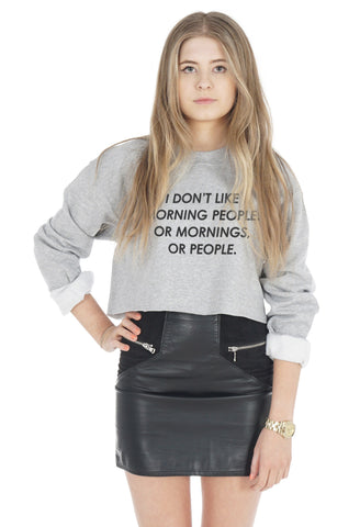 I Don't Like Morning People, Mornings or People Crop Sweater
