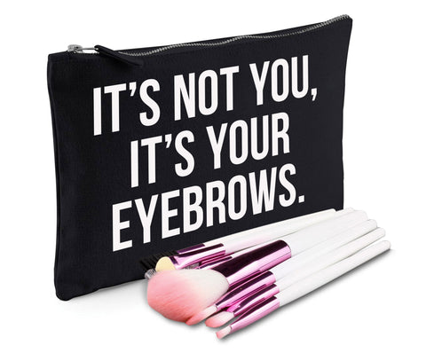 It's Not You It's Your Eyebrows Makeup Bag