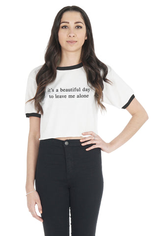 It's A Beautiful Day To Leave Me Alone Crop Ringer Shirt