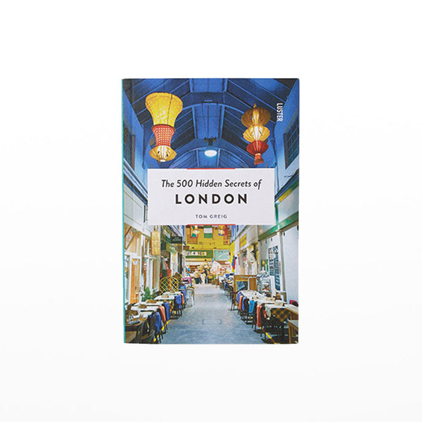 500 hidden secrets of London