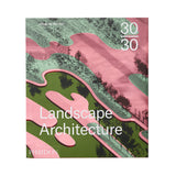 30:30 Landscape Architecture. 30 of the most renowned landscape architects explore the work of the 30 of the world's top emerging architects with more than 500 illustrations.
