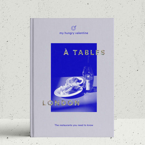 À Tables London, The Restaurants You Need to Know