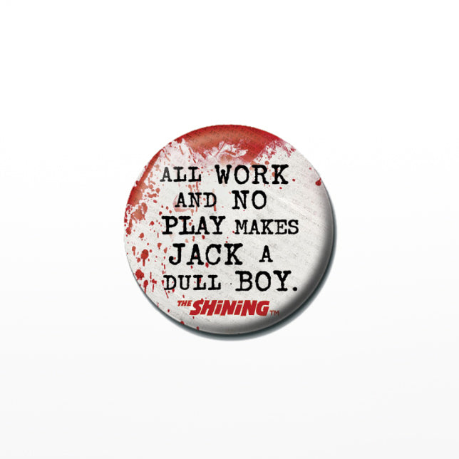 All Work and No Play Badge