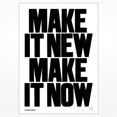 Anthony Burrill signed screen print: Make it New Make it Now