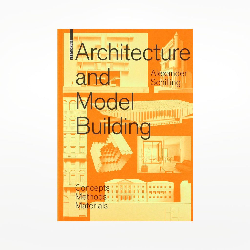 Architecture and Model Building: Concepts, Methods, Materials