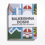 Balkrishna Doshi: Architecture for the People