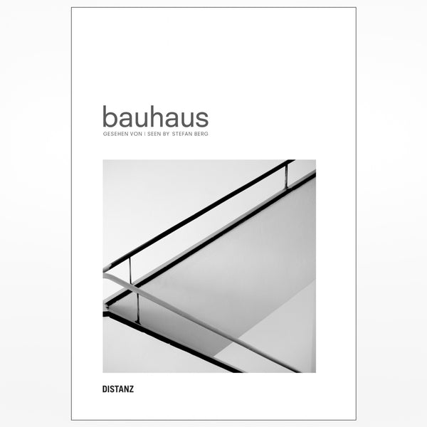 Bauhaus: Seen By Stefan Berg