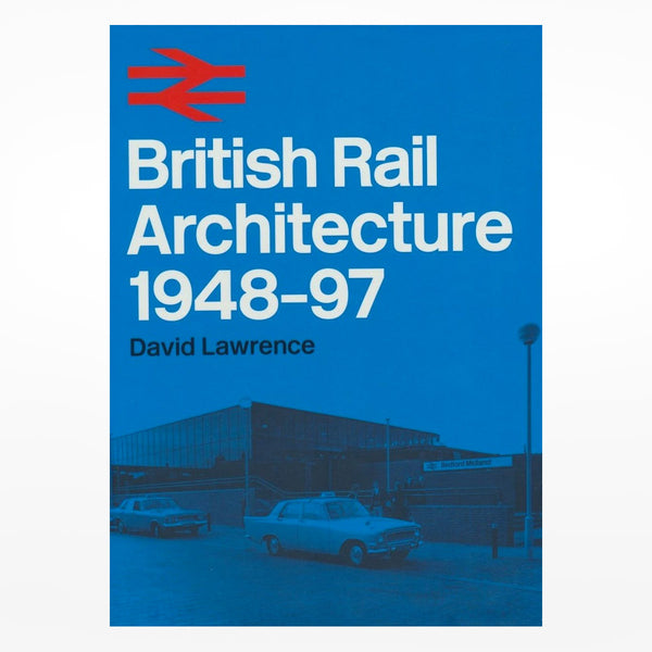 British Rail Architecture: 1948-97