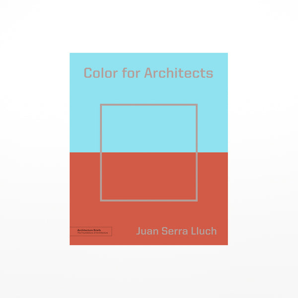 Colour for Architects: A comprehensive handbook to all aspects of colour in architecture