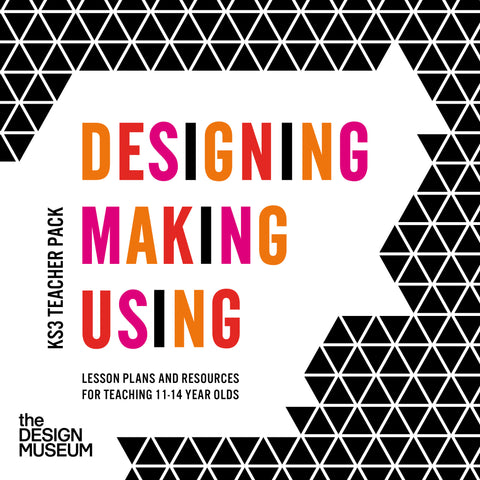 Designing Making Using: KS3 Teacher Pack