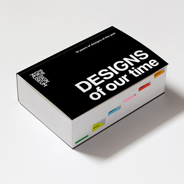 Designs of our Time: 10 Years of Designs of the Year