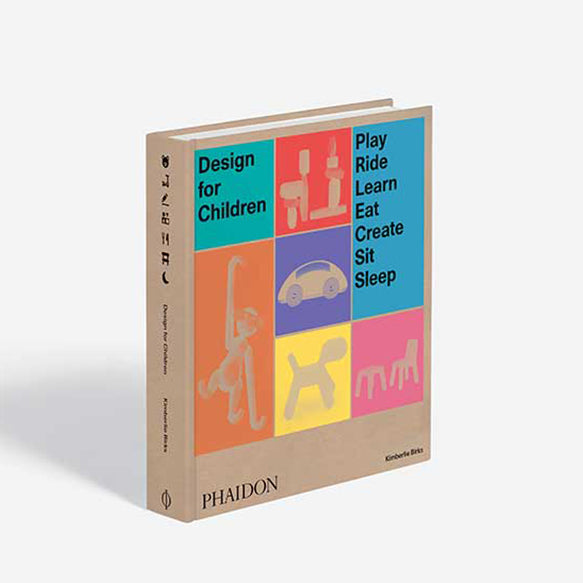 Design for Children, Play, Ride, Learn, Eat, Create, Sit, Sleep