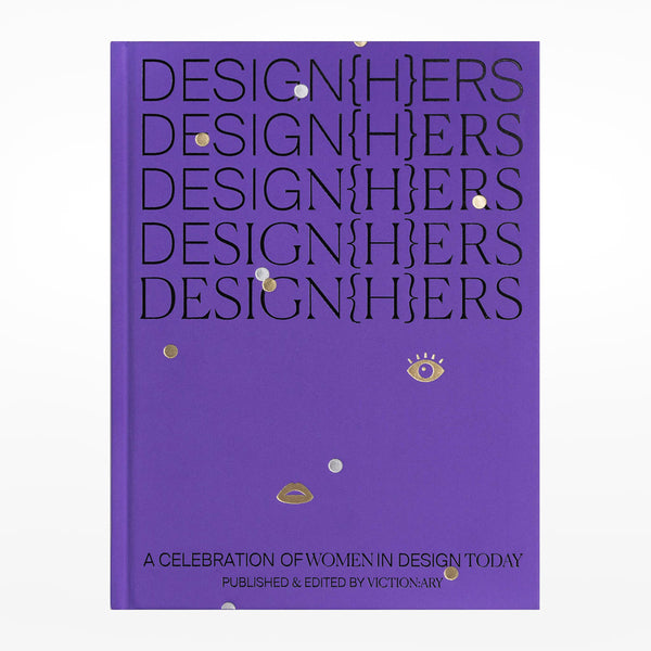 DESIGN{H}ERS: A Celebration of Women in Design Today