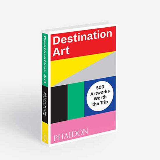 Destination Art: 500 Artworks Worth the Trip