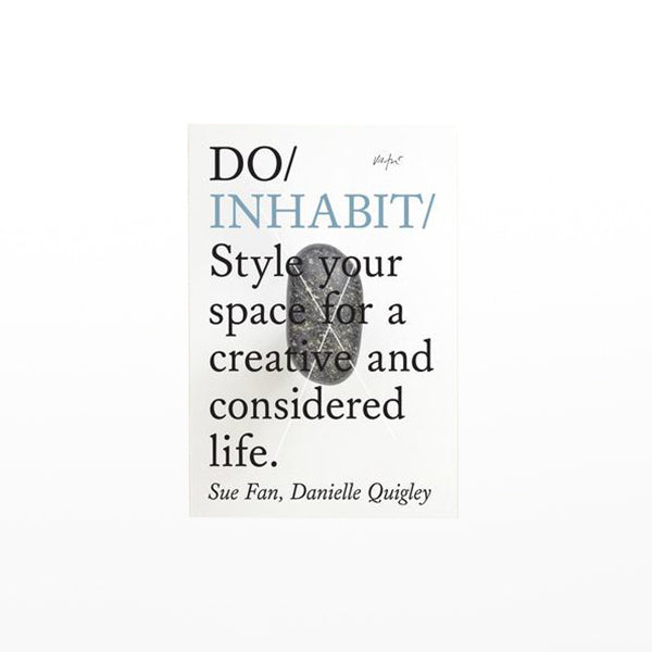 Do/Inhabit: Style your space for a creative and considered life