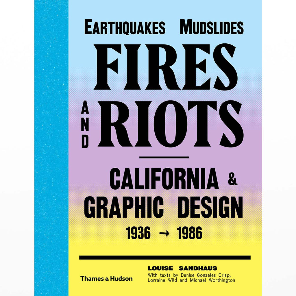 Earthquakes, Mudslides, Fires and Riots: California & Graphic Design 1936-1986