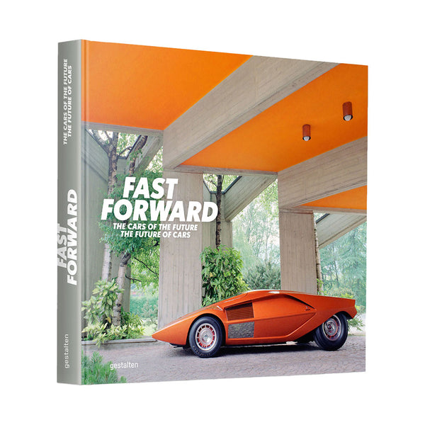 Fast Forward: The Cars of the Future, the Future of Cars