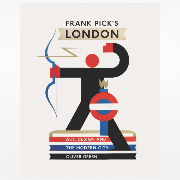 Frank Pick's London: Art, Design and the Modern City