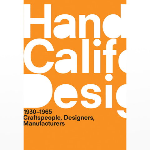 Handbook of California Design, 1930-1965: Craftspeople, Designers, Manufacturers