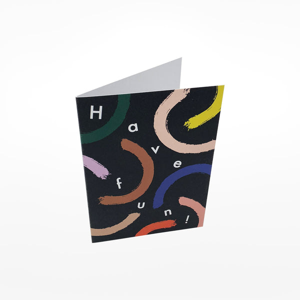 Have Fun! Greetings Card