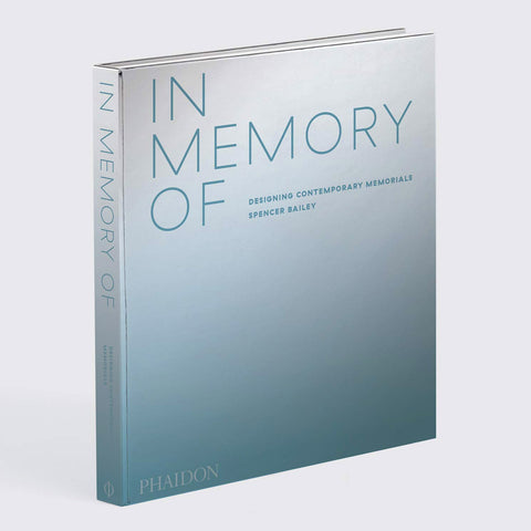 Architecture In Memory Of: Designing Contemporary Memorials