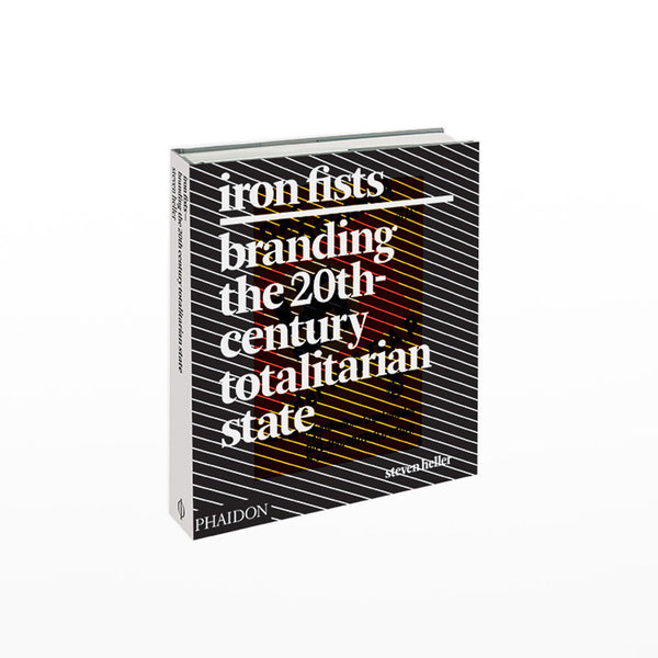 Iron Fists: Branding the 20th-Century Totalitarian State book cover
