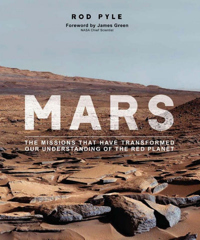 Mars: The Missions That Have Transformed Our Understanding of the Red Planet