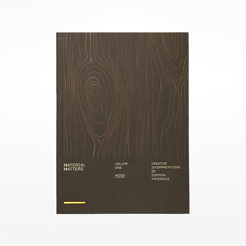 Material Matters 01: Wood : Creative interpretations of common materials