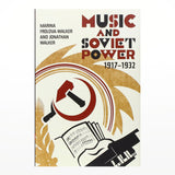 Music and Soviet Power 1917 – 1932 book cover