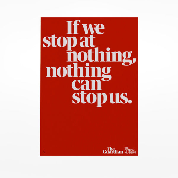If we stop at nothing, nothing can stop us poster