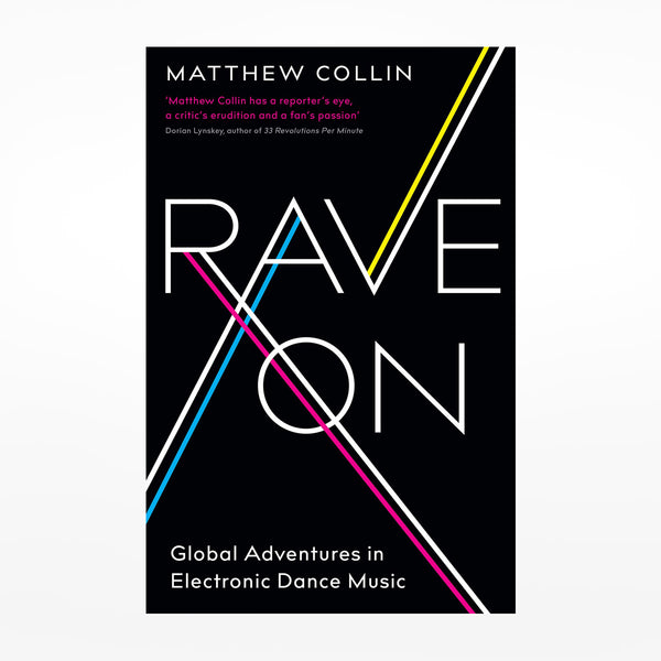 Rave On: Global Adventures In Electronic Dance Music