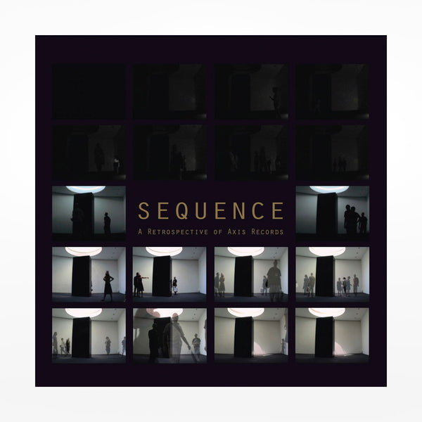 SEQUENCE: A Retrospective Of Axis Records