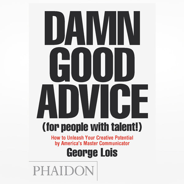 Damn Good Advice (For People With Talent!
