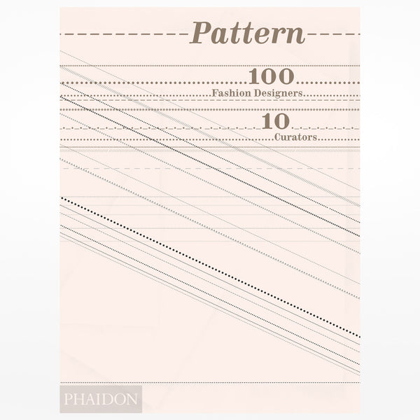 Pattern: 100 Fashion Designers, 10 Curators