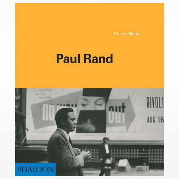 Paul Rand by Steven Heller, with texts by Armin Hofmann, George Lois and Jessica Helfand. Phaidon