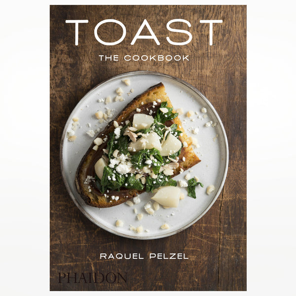 Toast: The Cookbook