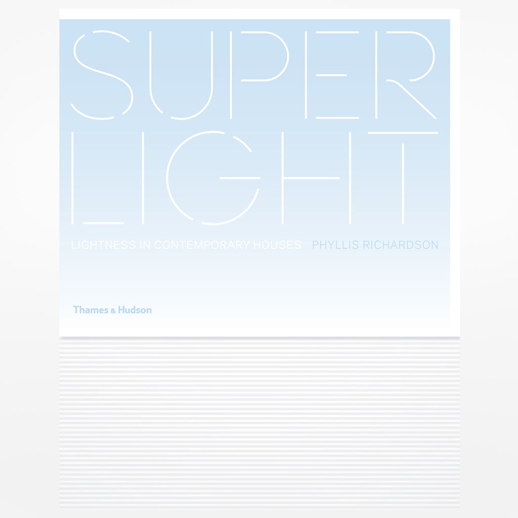 Superlight: Lightness in Contemporary Houses
