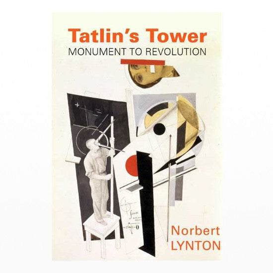 Tatlin's Tower: Monument to Revolution book cover