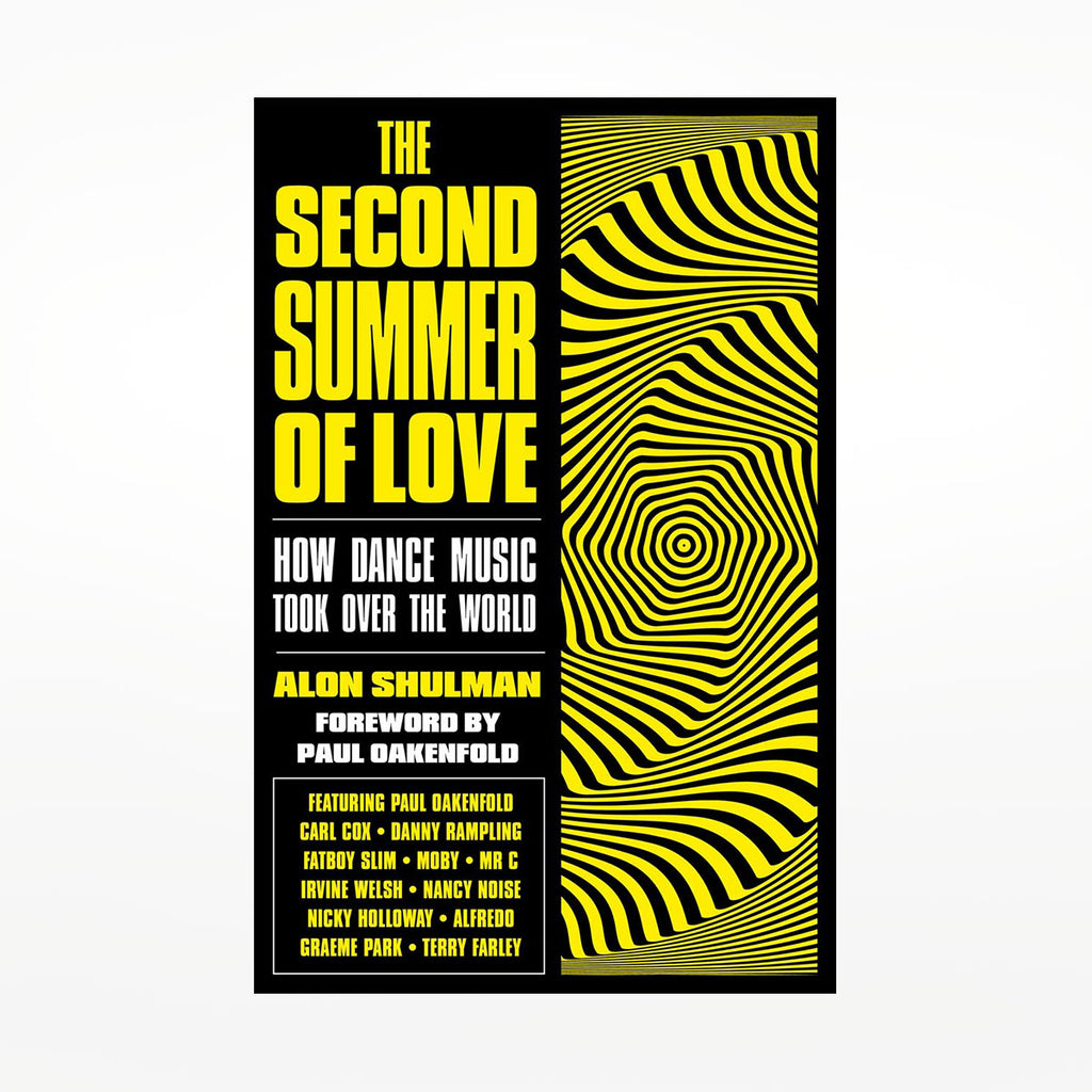 The Second Summer of Love: How Dance Music Took Over the World