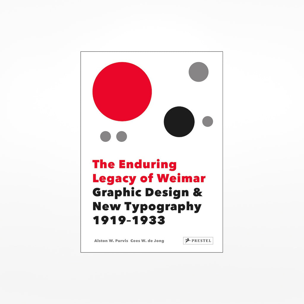 The Enduring Legacy of Weimar: Graphic Design & New Typography 1919-1933