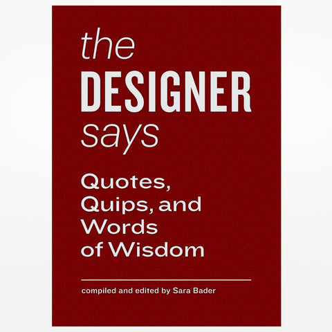 The Designer Says (Words of Wisdom)