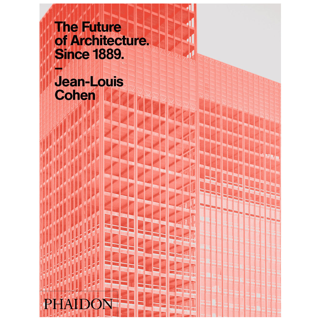 The Future of Architecture Since 1889