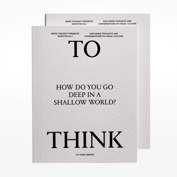To Think Deeper Magazine