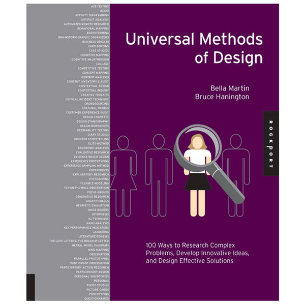 Universal Methods of Design: 100 Ways to Research Complex Problems, Develop Innovative Ideas, and Design Effective Solution
